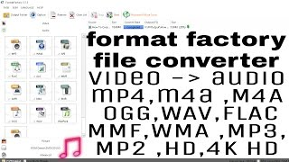how to convert any file in format factory - hd - mp4,3gp,mp3,720p,240p,avi,amr,gif,mov,3gp,mkv,gif