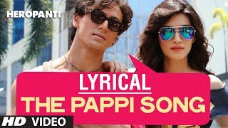 The Pappi Song Lyrical Video | Heropanti | Tiger Shroff, Kriti Sanon | Manj Feat: Raftaar