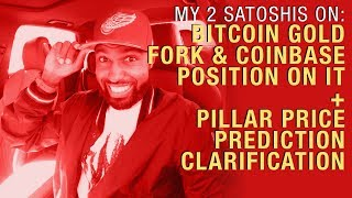 Pillar Price Prediction Clarifications and Upcoming BTC Hardfork in 3 Days!