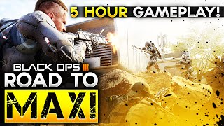 ROAD TO MAX! - 5 Hours of Black Ops 3 Multiplayer Gameplay! (COD: BO3 BETA)