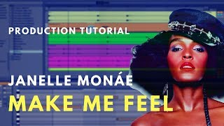How to Produce: Janelle Monáe - Make Me Feel   Beat Academy