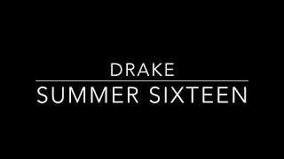 Drake - Summer Sixteen (Lyrics)