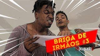 BRIGA DE IRMÃOS 3