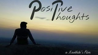 Positive thoughts short film by karthik