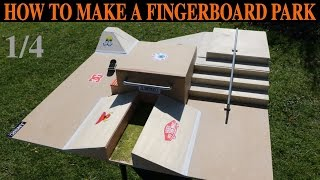 HOW TO BUILD A FINGERBOARD PARK (TUTORIAL) 1/4