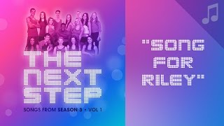 """Song for Riley"" - Songs from The Next Step"