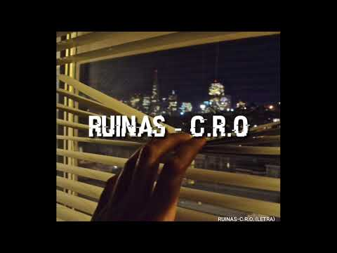 RUINAS• C.R.O LETRA
