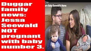 Duggar family news  Jessa Seewald NOT pregnant with baby number 3