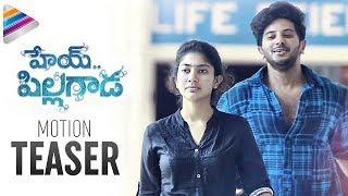 Hey Pillagada Movie Motion Teaser | Dulquer Salmaan | Sai Pallavi | #HeyPillagada | Telugu Filmnagar