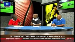 FEDERATIONS CUP: EYIMBA OR WARRI WOLVES PT 1