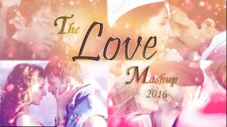 Love Mashup 2016 - DJ Danish | Best of Arijit Singh | Latest Bollywood Hindi Mashup | Official Song