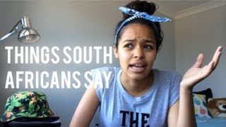 Things South Africans Say
