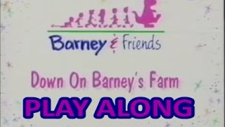 Barney And Friends Play Along - Episode 17 - Down On Barney's Farm