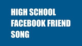 The High School Facebook Friend Song | Facebook Song Parody, Facebook Unfriend Song