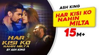 Har Kisi Ko Nahin Milta | Ash King | New Video Song | 2016