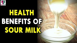 Health Benefits Of Sour Milk - Health Sutra - Best Health Tips