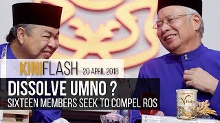 Sixteen Umno members seek Umno's dissolution | KiniFlash - 20 Apr