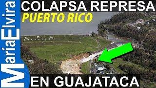 COLAPSA REPRESA EN GUAJATACA