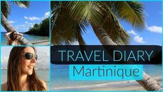 🌴 Travel Diary : Martinique 🌴