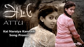 Attu - Kai Naraiya Kannadi Song Promo | R.K. Suresh | Studio 9 Music | Bobo Shashi