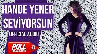 Hande Yener - Seviyorsun - ( Official Audio )