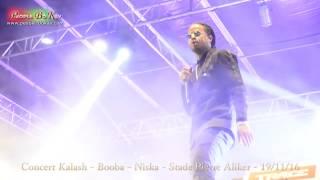 Concert Kalash Booba Niska  Stade Pierre Aliker NOV 2016 PBK