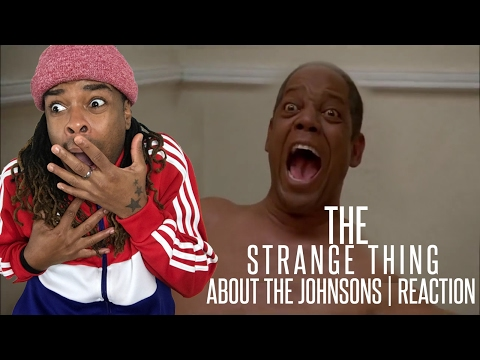 The Strange Thing About the Johnsons Funniest Reaction Video