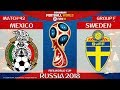 Mexico vs Sweden ⚽️ 🔴 | FIFA World Cup Russia 2018 | Match 42 | 27/06/2018