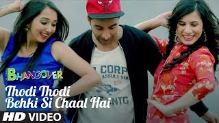 Thodi Thodi Behki Si Chaal Hai Video Song | Journey Of Bhangover