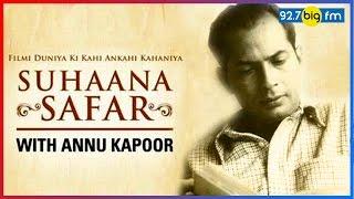 Suhaana Safar with Annu Kapoor | Bimal Roy
