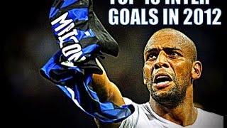 Top 10 INTER Goals in 2012 ᴴᴰ