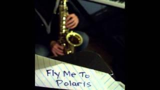 Fly Me to Polaris - Alto Sax cover