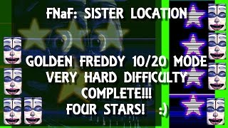 Golden Freddy Very Hard COMPLETE! 100%! 4 Stars! FNaF Sister Location #ReadDescription