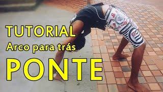 TUTORIAL ARCO PARA TRÁS EM 5 MINUTOS / Ponte
