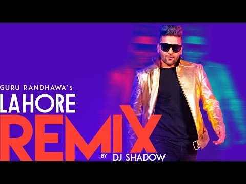 Remix: Lahore   Guru Randhawa   DJ Shadow Dubai     Remix 2018   T-Series