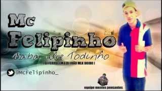 MC FELIPINHO - BABA ELE TODINHO [ FERRUGEM DJ E DJ JOÃO MLK DOIDO]