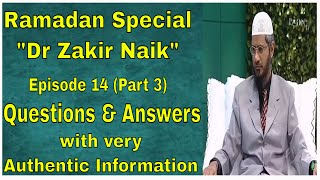 Dr Zakir Naik on Peace TV Live YouTube Ramadan Special Episode 13 || with very Authentic information