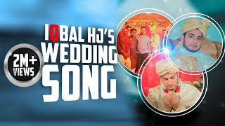 Iqbal's wedding Theme song | বিয়ের গান | HD