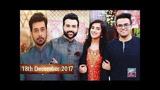Salam Zindagi With Faysal Qureshi - Faizan Shaikh with his Bride Maham Aamir - 18th December 2017