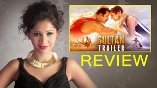 SULTAN   Trailer Review By Pankhurie Mulasi | Salman Khan | Anushka Sharma | Eid 2016