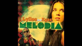 Lylloo Ft. Egas - Melodia ( Exclusive FHC 39)