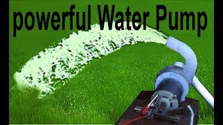 How To Make powerful Water Pump!!!Using 12V Motor
