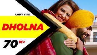 Dholna (Full Video) | Qismat | Ammy Virk | Sargun Mehta | B Praak | Jaani | New Songs 2018