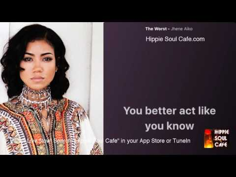 Jhene Aiko The Worst Lyrics