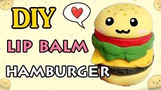 DIY HAMBURGER LIP BALM - So Cute So Yummy