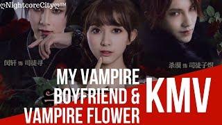 「Vampire Flower + My Vampire Boyfriend - FMV」