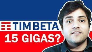 TIM BETA AGORA TEM 15 GIGAS DE INTERNET?