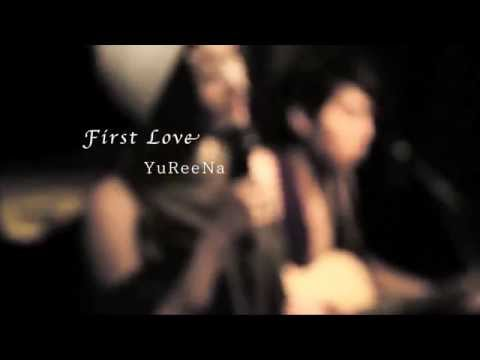 First Love/Utada Hikaru宇多田ヒカル(Cover)YuReeNa & UEBO《Guitar&cho》
