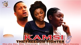 Kamsi The Freedom Fighter Season 5  - 2015 Latest Nigerian Nollywood  Movie