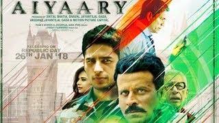 AIYAARY  2018 Hindi Movie Full   Sidharth Malhotra   Rakul Preeth Singh   Manooj